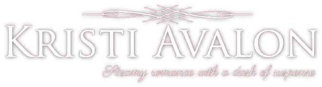 Kristi Avalon - Steamy romance with a dash of suspense